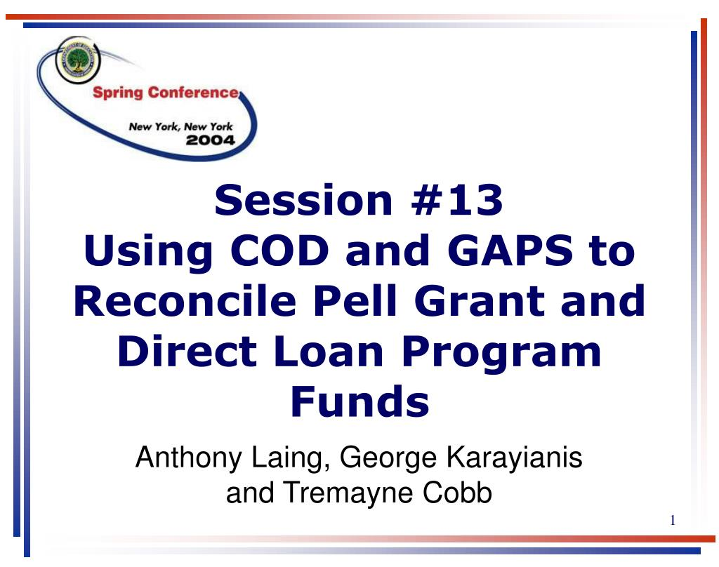 ppt - session #13 using cod and gaps to reconcile pell grant and