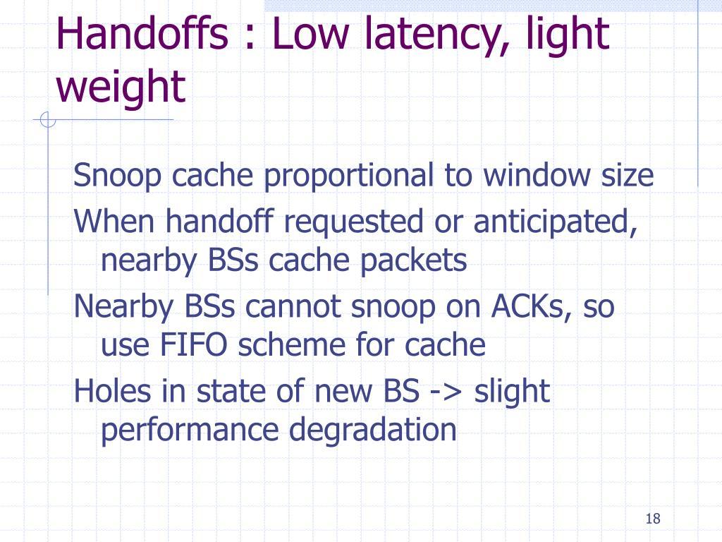 Handoffs : Low latency, light weight