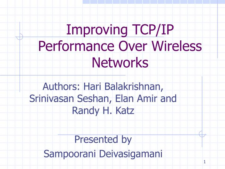 Improving tcp ip performance over wireless networks