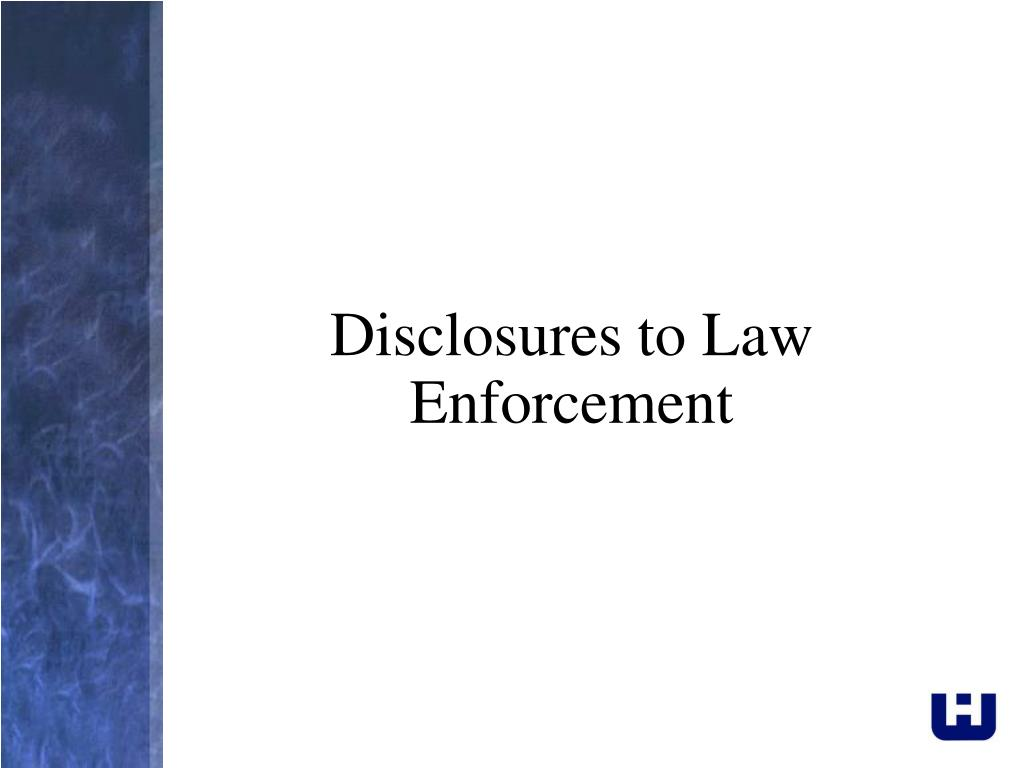 Disclosures to Law Enforcement