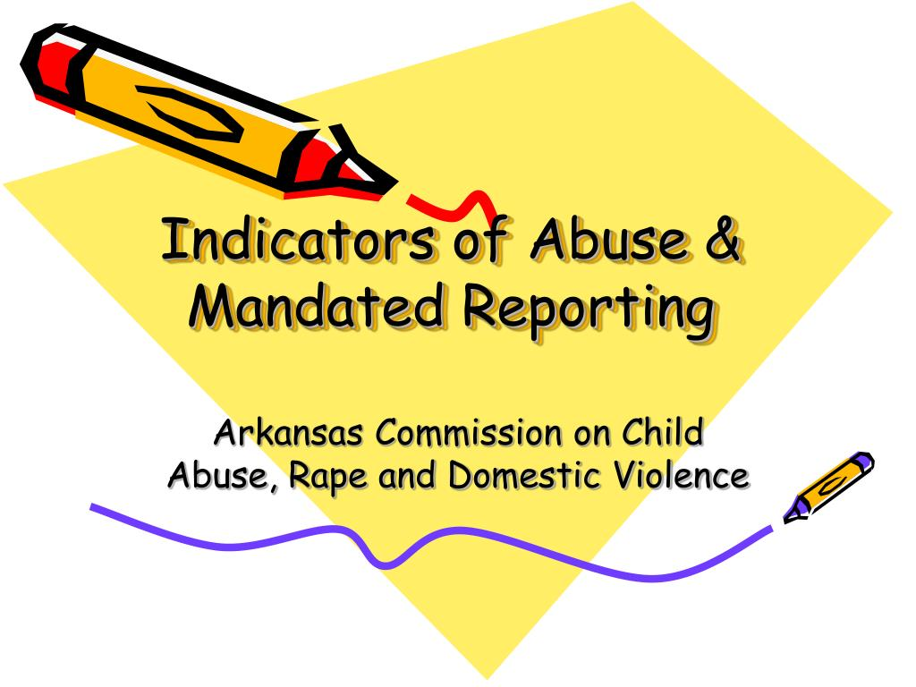 indicators of abuse mandated reporting