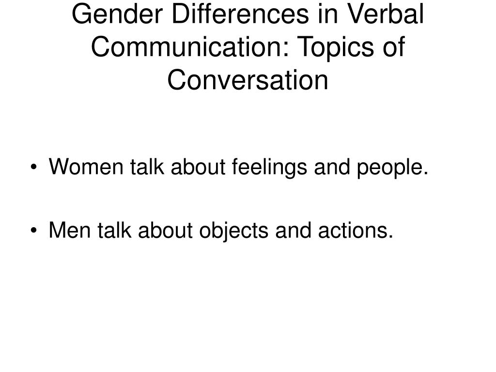 Gender Differences in Verbal Communication: Topics of Conversation