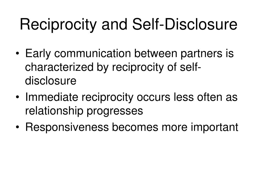 Reciprocity and Self-Disclosure