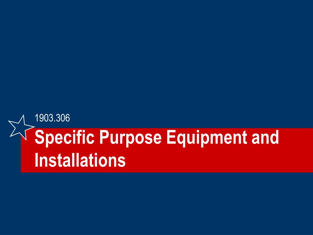 Specific Purpose Equipment and Installations