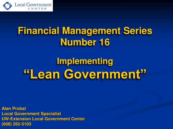 Financial management series number 16 implementing lean government