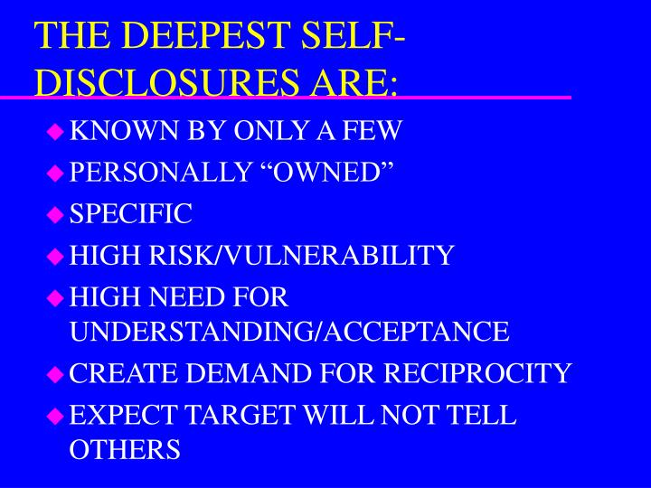 The deepest self disclosures are