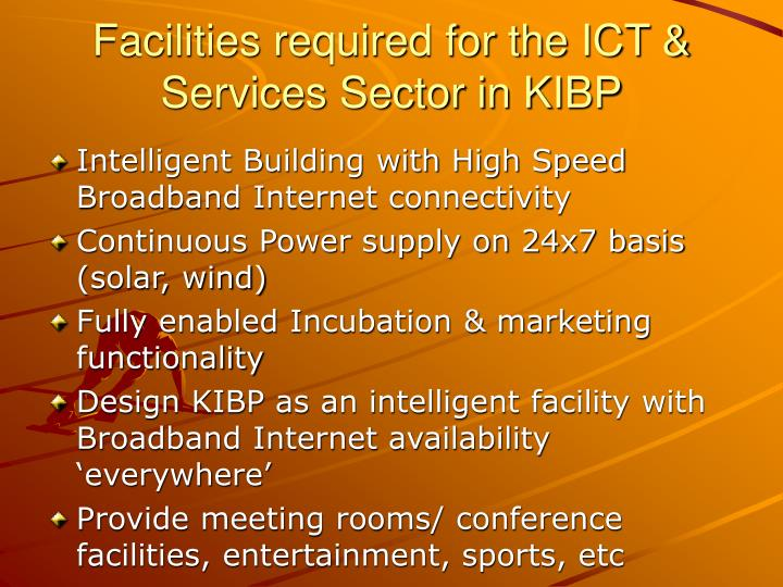 Facilities required for the ICT & Services Sector in KIBP