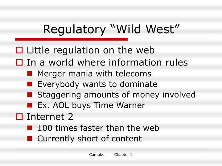 """Regulatory """"Wild West"""""""