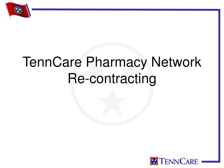 tenncare pharmacy network re contracting