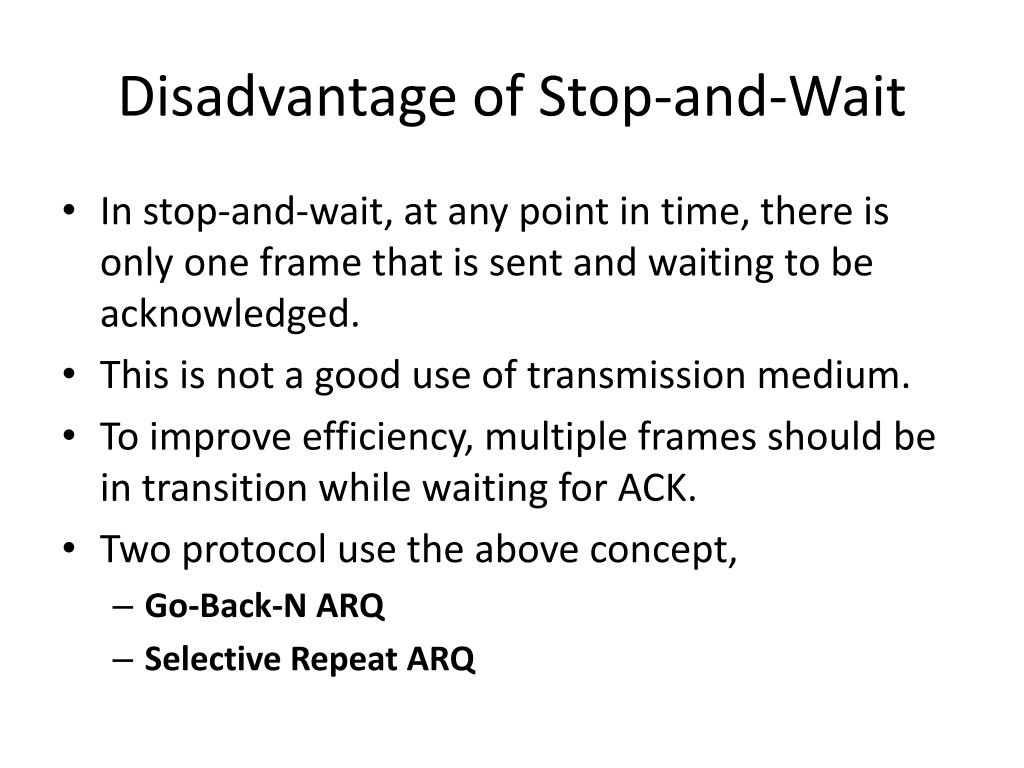 Disadvantage of Stop-and-Wait
