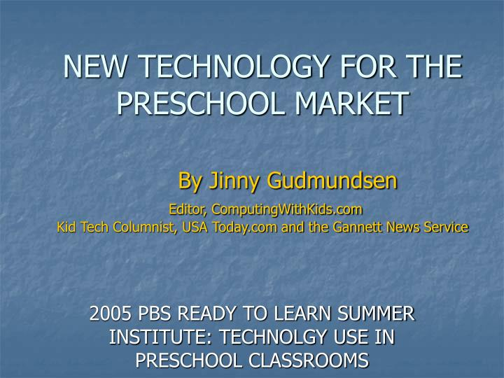 2005 pbs ready to learn summer institute technolgy use in preschool classrooms n.
