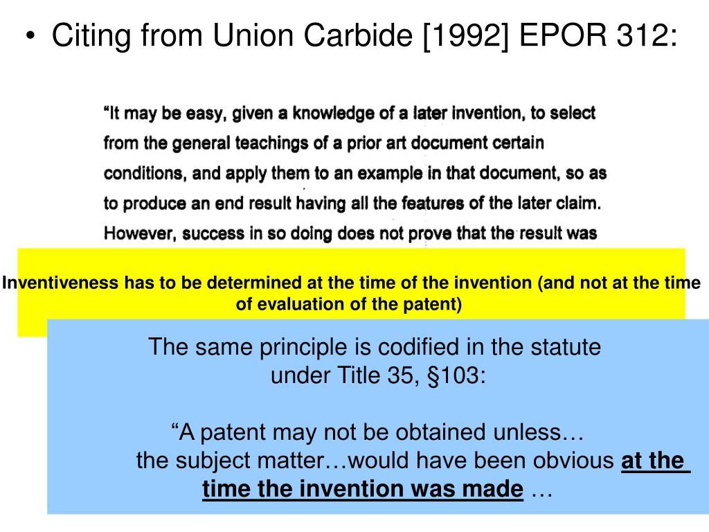 Citing from Union Carbide [1992] EPOR 312: