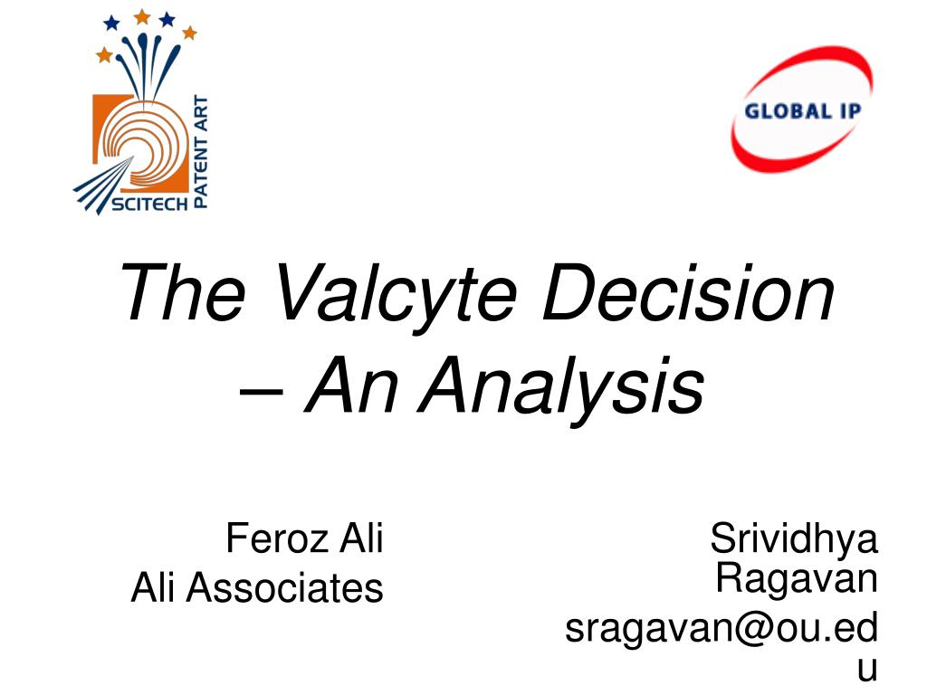 The Valcyte Decision – An Analysis