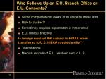 who follows up on e u branch office or e u consents