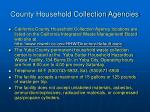 county household collection agencies