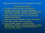 wastes banned from california trash11