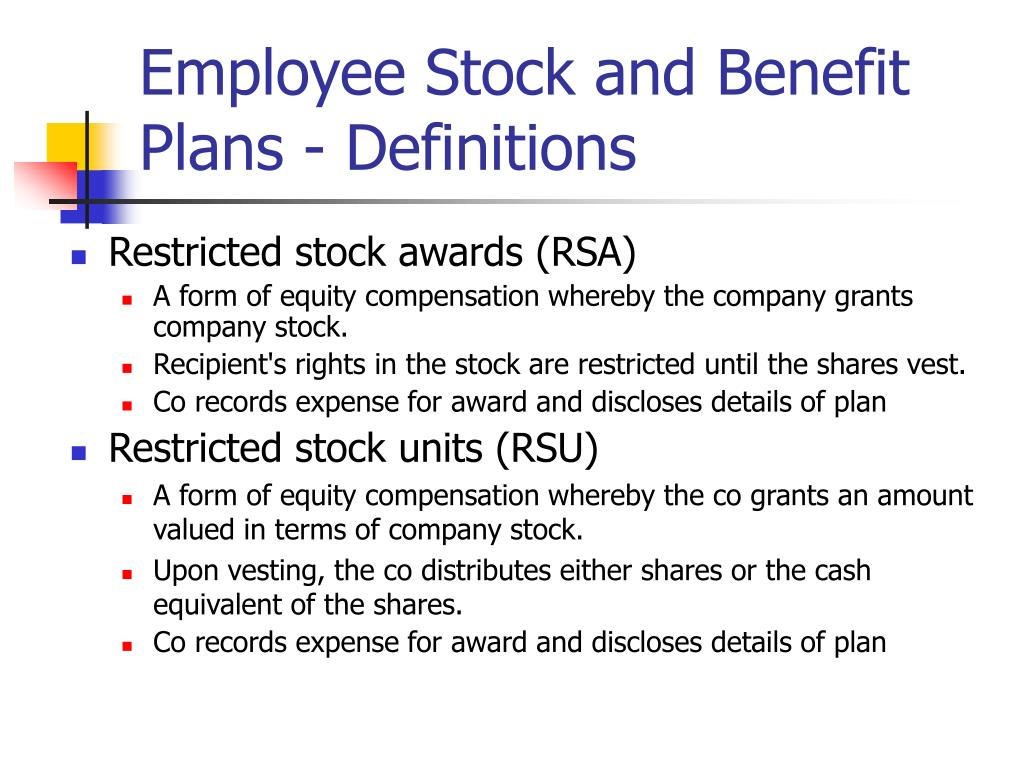 Employee Stock and Benefit Plans - Definitions