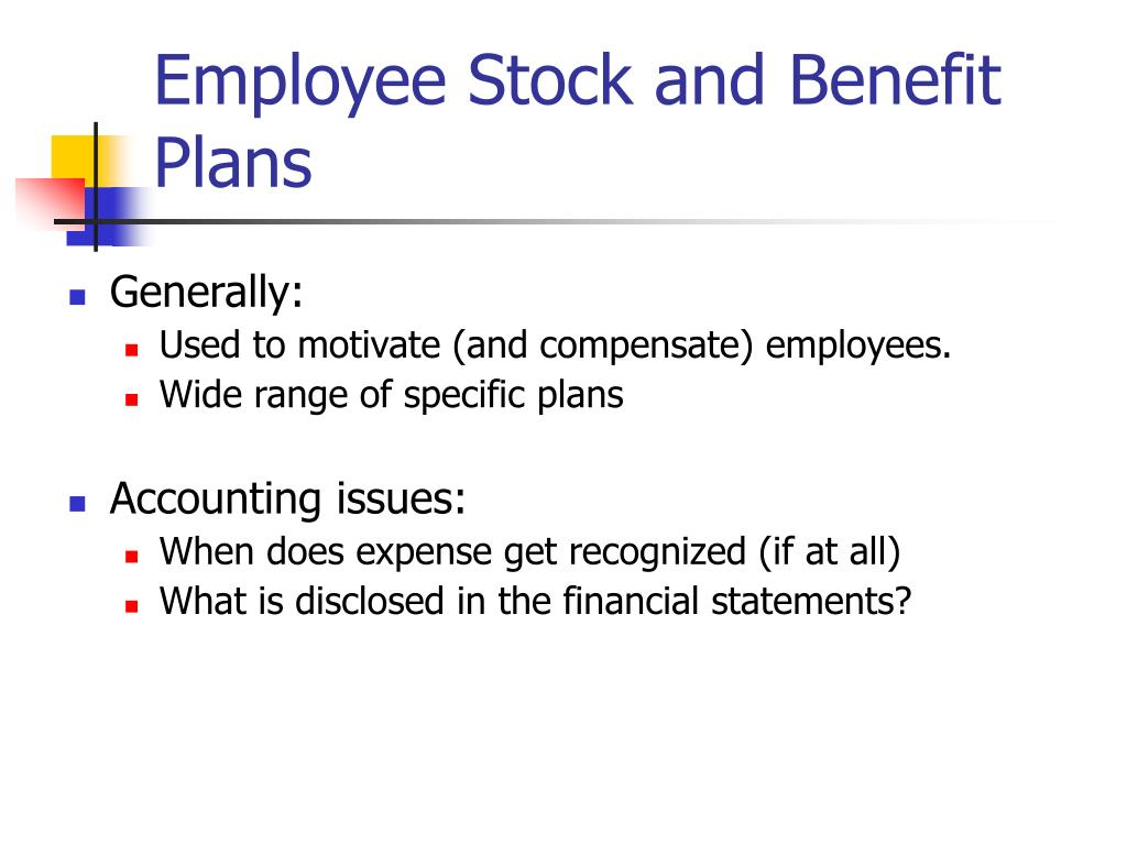 Employee Stock and Benefit Plans