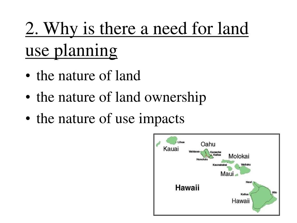 2. Why is there a need for land use planning