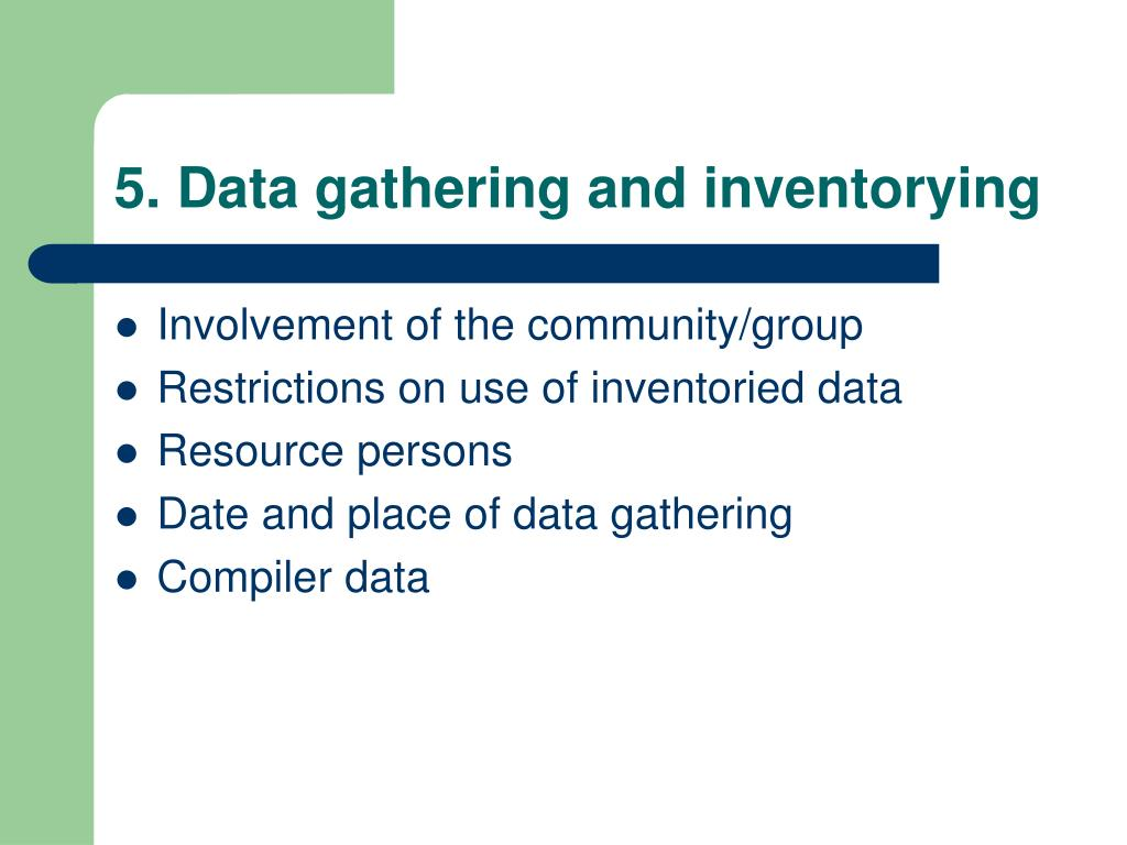 5. Data gathering and inventorying