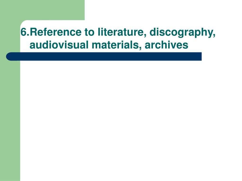 Reference to literature, discography,