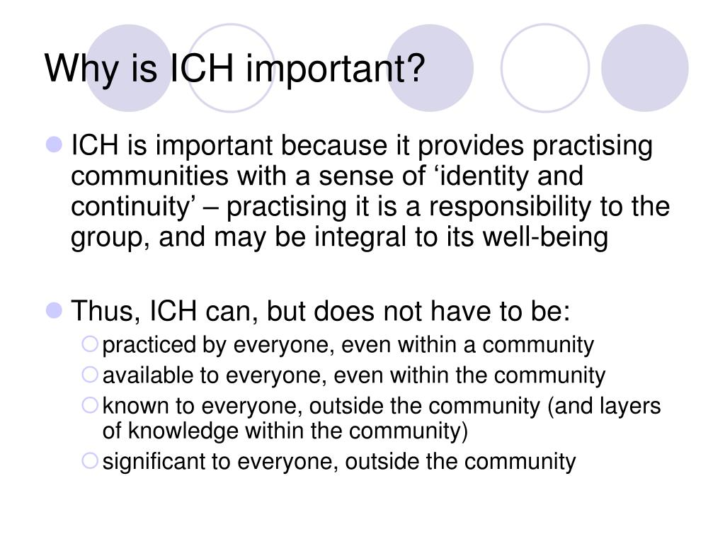 Why is ICH important?