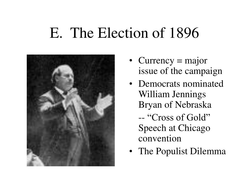 E.  The Election of 1896