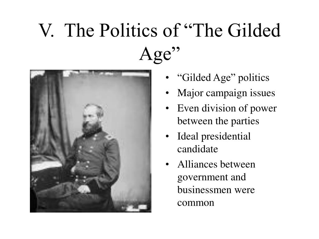 """V.  The Politics of """"The Gilded Age"""""""