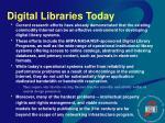 digital libraries today