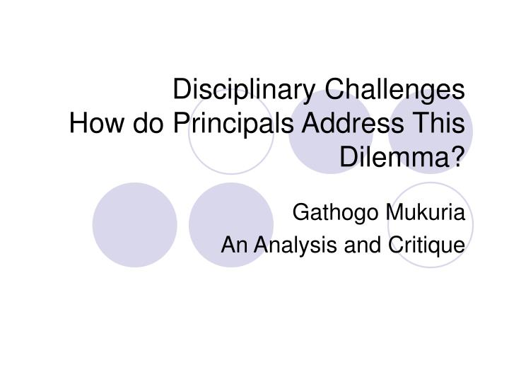 Disciplinary challenges how do principals address this dilemma