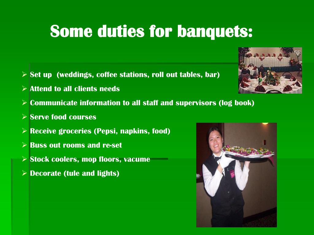 Some duties for banquets: