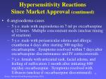 hypersensitivity reactions since market approval continued
