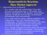 hypersensitivity reactions since market approval