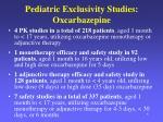 pediatric exclusivity studies oxcarbazepine