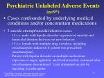 psychiatric unlabeled adverse events n 9