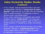 safety exclusivity studies deaths continued