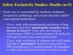 safety exclusivity studies deaths n 5