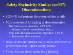 safety exclusivity studies n 337 discontinuations