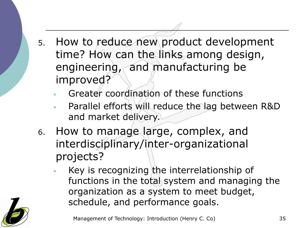 How to reduce new product development time? How can the links among design, engineering,  and manufacturing be improved?