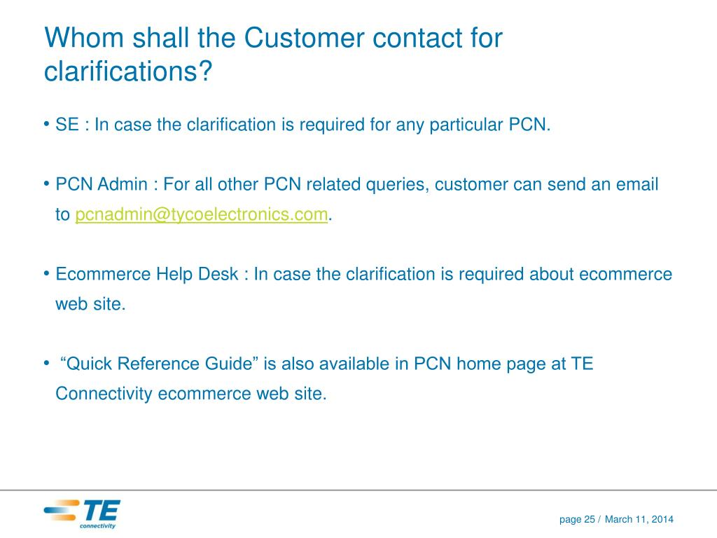 Whom shall the Customer contact for clarifications?