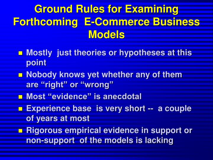 Ground Rules for Examining Forthcoming  E-Commerce Business Models