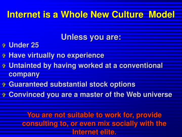 Internet is a Whole New Culture  Model