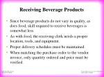 receiving beverage products