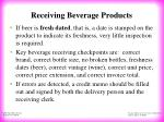 receiving beverage products22