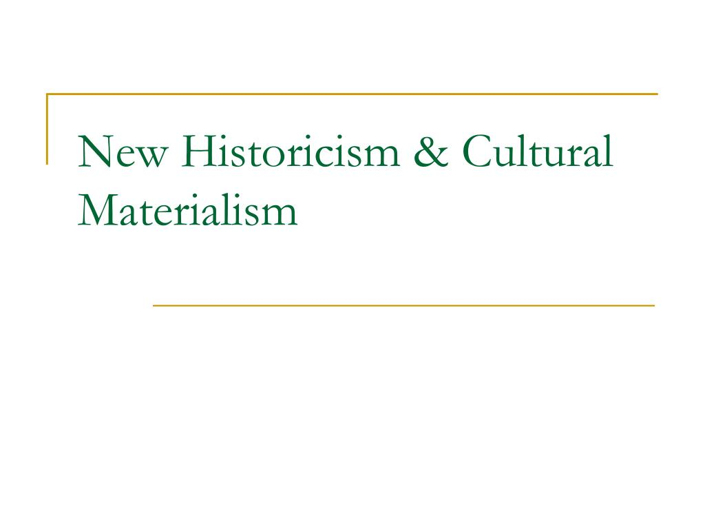 new historicism essays New historicism assumes that every work is a product of the historic moment that created it specifically in contrast, new historicists ask.