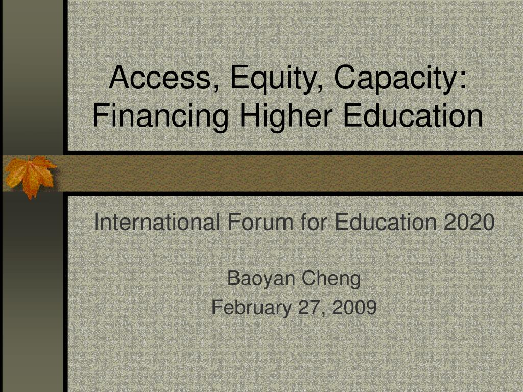 Access, Equity, Capacity: Financing Higher Education