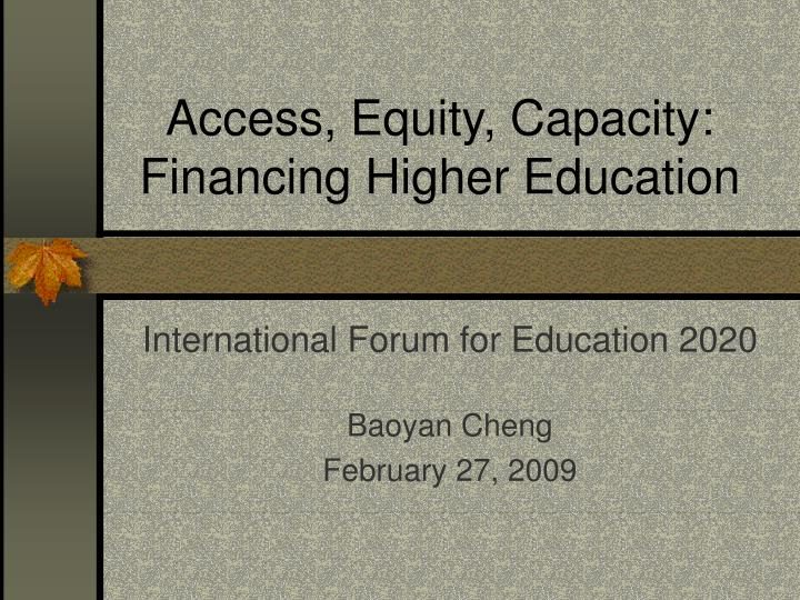 Access equity capacity financing higher education