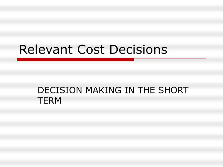 relevant cost decisions n.