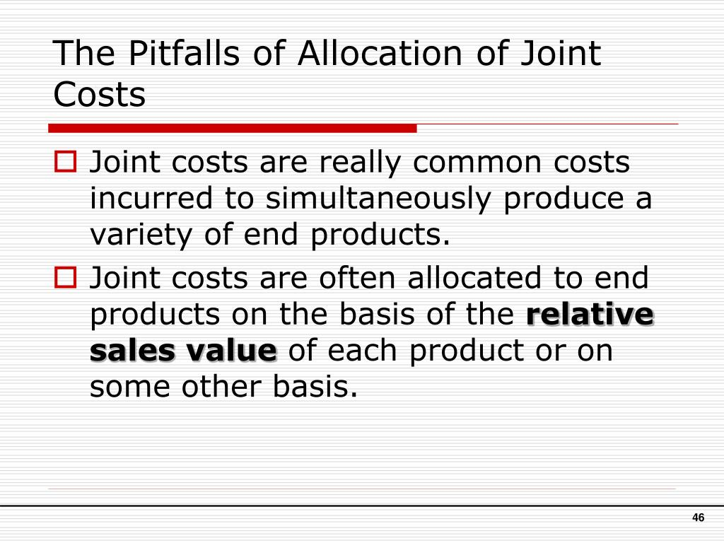The Pitfalls of Allocation of Joint Costs