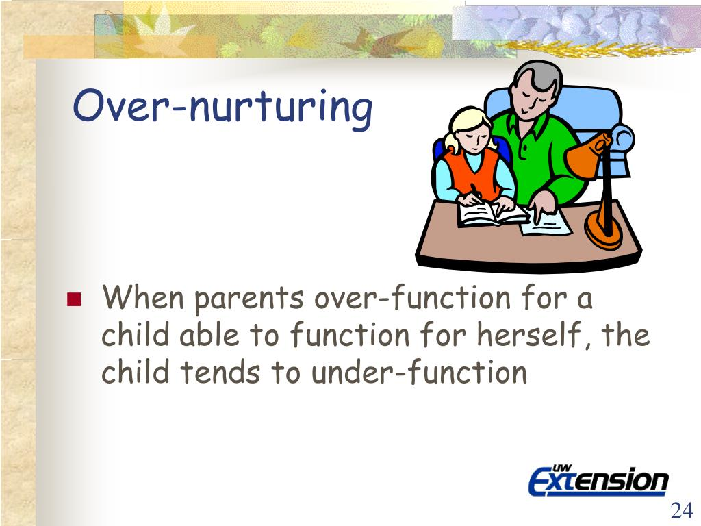 Over-nurturing
